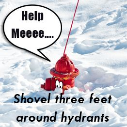 Red fire hydrant covered in snow. Text: Shovel three feet around hydrants