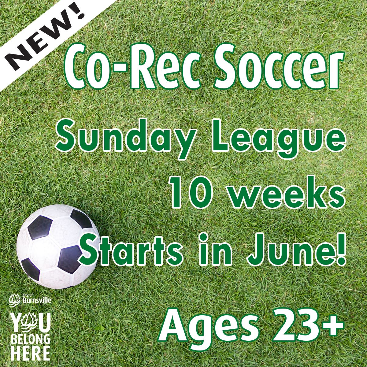 soccer ball on grass field. Text: Co-Rec Soccer Sunday League 10 weeks Ages 23 plus